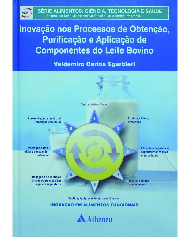 Inovação nos processos de obtenção, purificação e aplicação de componentes do leite bovino - 1ª Edição | 2012