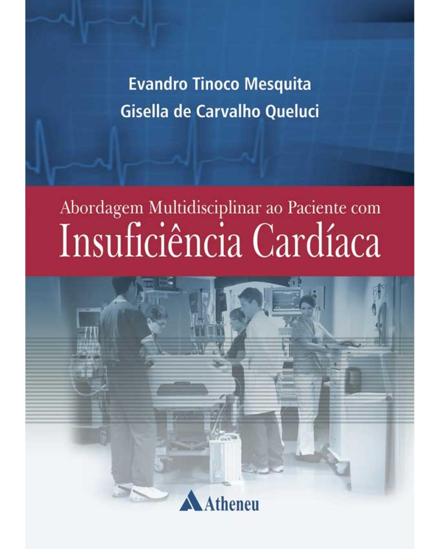 Abordagem multidisciplinar ao paciente com insuficência cardíaca - 1ª Edição | 2013