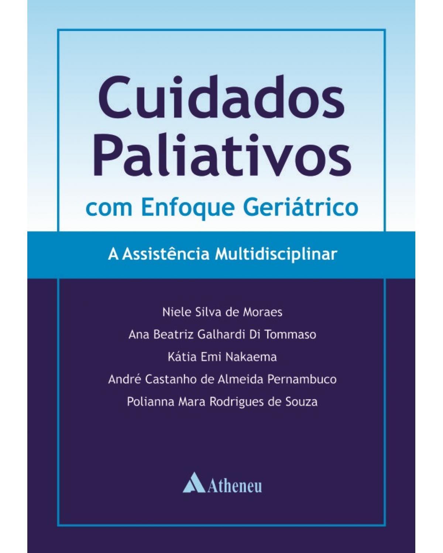 Cuidados paliativos com enfoque geriátrico: A assistência multidisciplinar - 1ª Edição | 2014