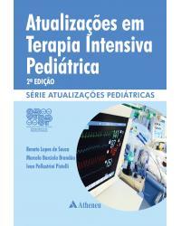 Atualizações em terapia intensiva pediátrica - 2ª Edição   2014