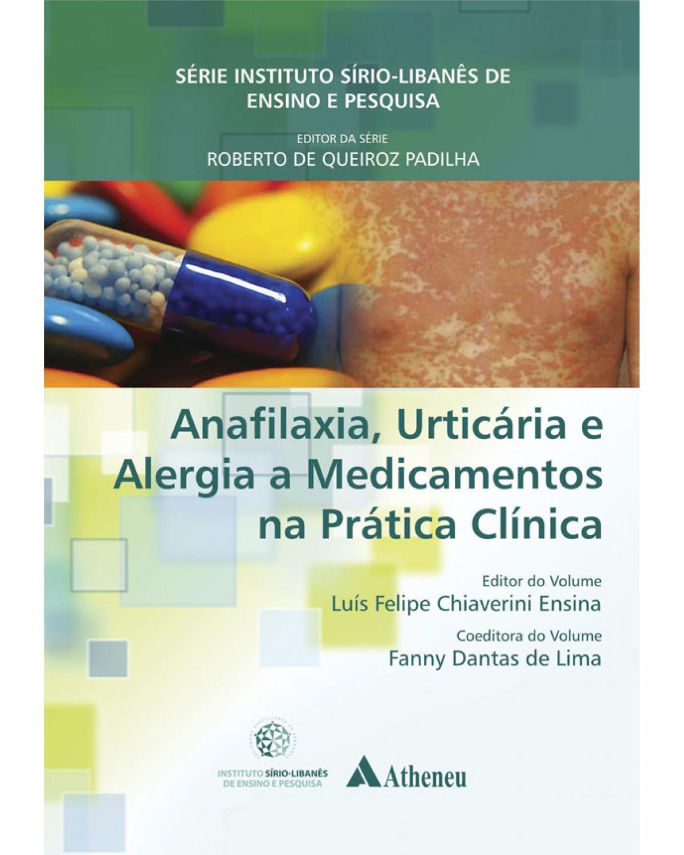 Anafilaxia, urticária e alergia a medicamentos na prática clínica - 1ª Edição