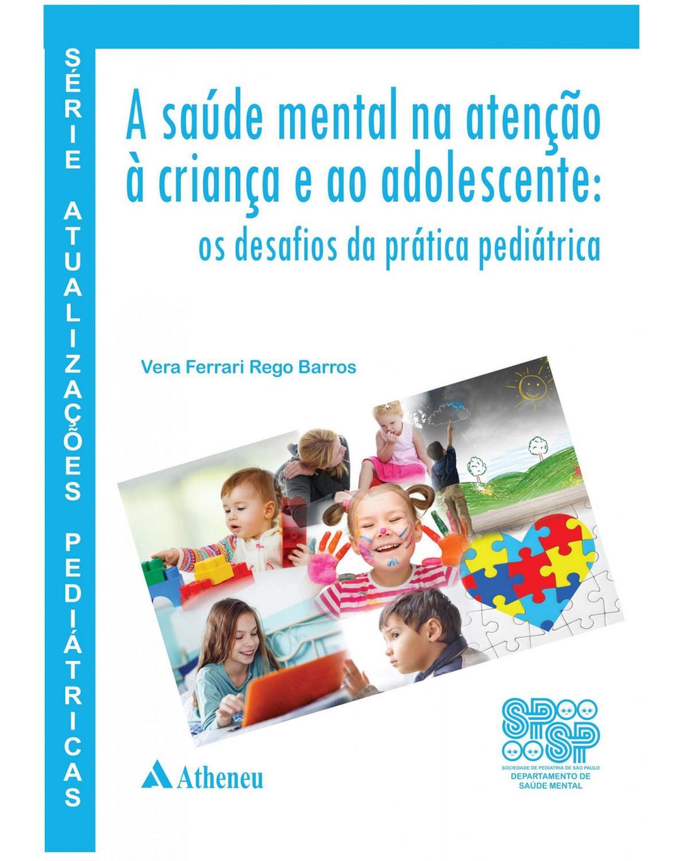 A saúde mental na atenção a criança e ao adolescente - 1ª Edição