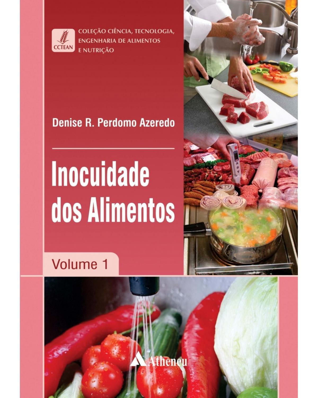 Inocuidade dos alimentos - Volume 1:  - 1ª Edição | 2016