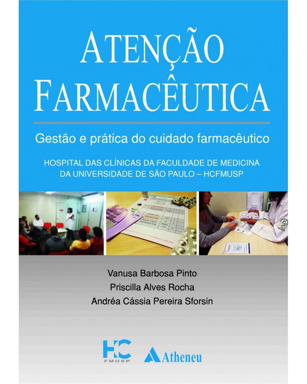 Atenção farmacêutica: Gestão e prática do cuidado farmacêutico - 1ª Edição   2017