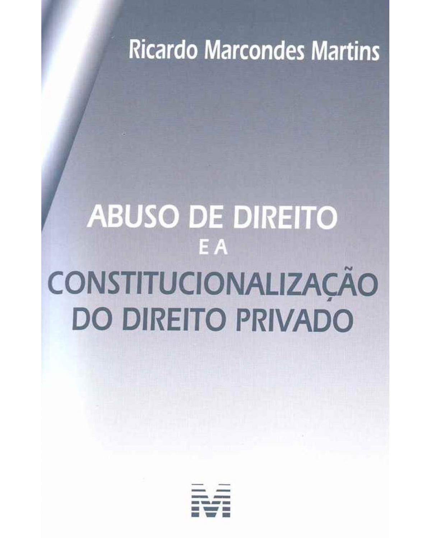 Abuso de direito e a constitucionalização do direito privado - 1ª Edição