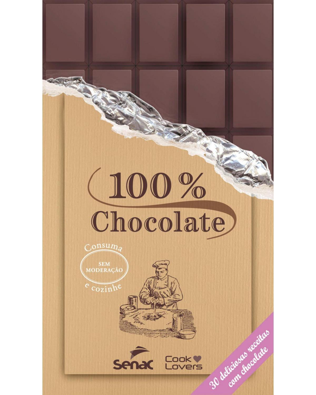 100% chocolate - 30 deliciosas receitas com chocolate