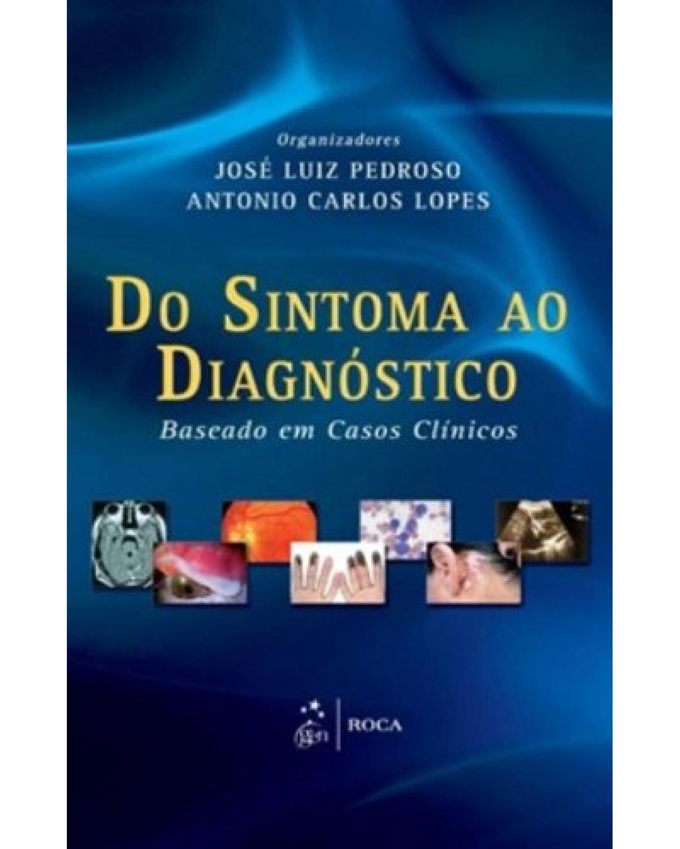 Do sintoma ao diagnóstico - Baseado em casos clínicos - 1ª Edição   2012