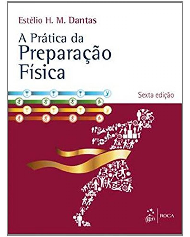 A prática da preparação física - 6ª Edição | 2014