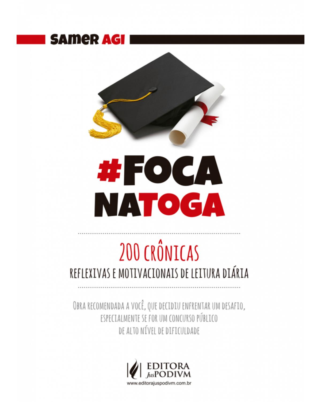 #FocaNaToga - 200 crônicas reflexivas e motivacionais de leitura diária - 1ª Edição | 2018