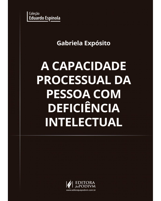 A capacidade processual da pessoa com deficiência intelectual - 1ª Edição   2019