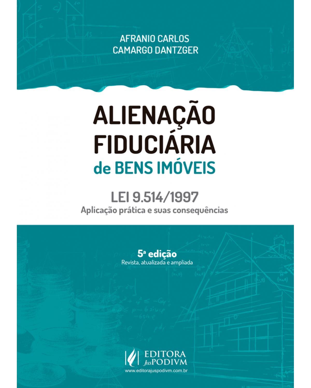 Alienação fiduciária de bens imóveis - 5ª Edição | 2020