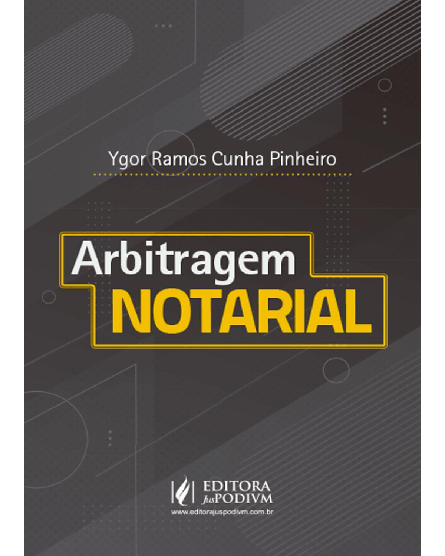 Arbitragem notarial - 1ª Edição | 2020