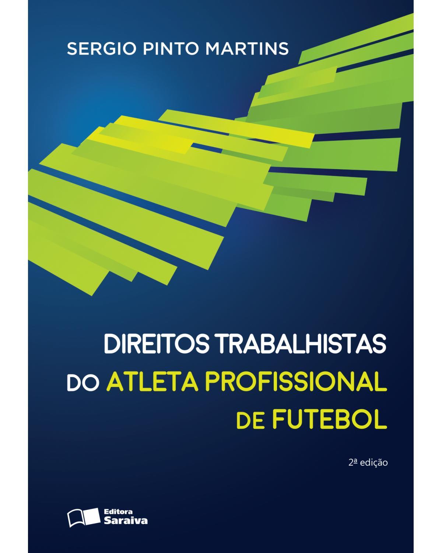 Direitos trabalhistas do atleta profissional de futebol - 2ª Edição | 2016