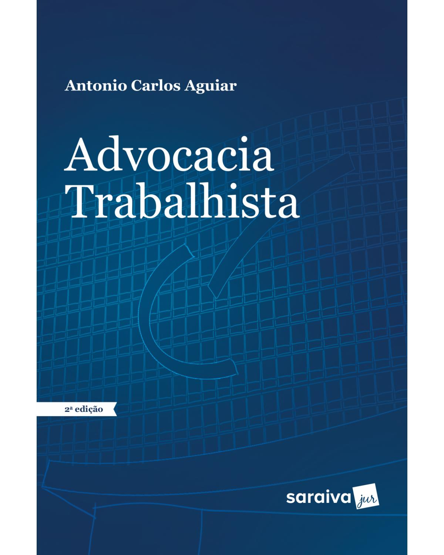 Advocacia trabalhista - 2ª Edição   2018