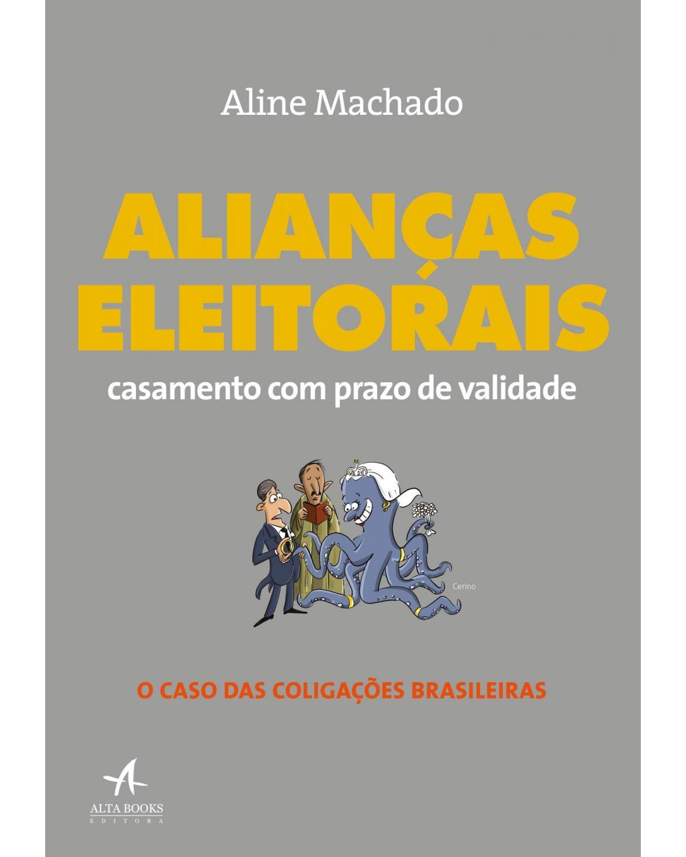 Alianças eleitorais: Casamento com prazo de validade - 1ª Edição