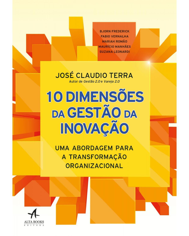10 dimensões da gestão da inovação - Uma abordagem para a transformação organizacional
