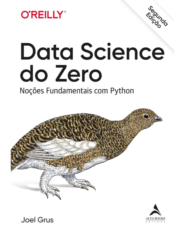 Data science do zero: noções fundamentais com Python - 2ª Edição | 2021