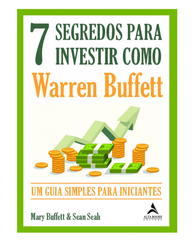 7 segredos para investir como Warren Buffett: um guia simples para iniciantes - 1ª Edição | 2020