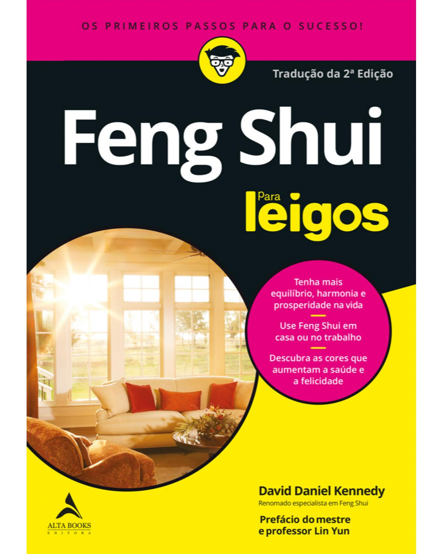 Feng shui para leigos - os primeiros passos para o sucesso - 2ª Edição   2021