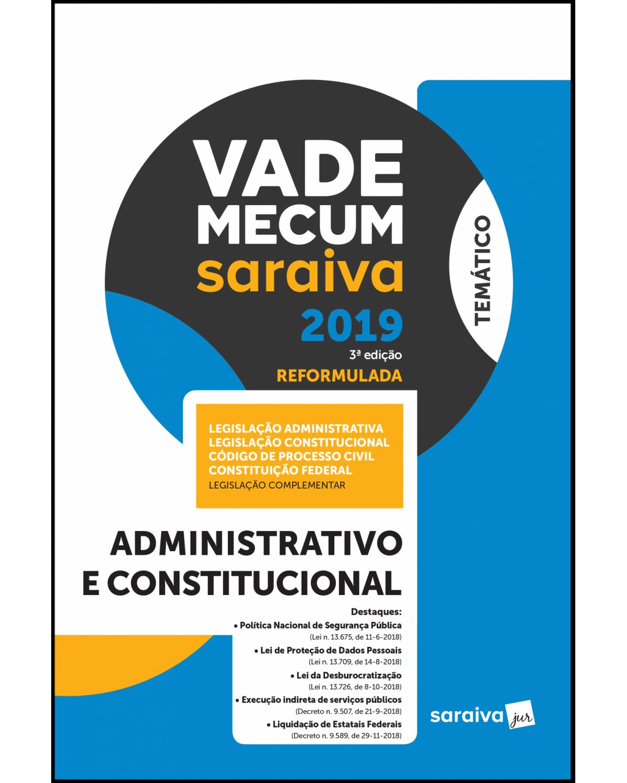Vade mecum administrativo e constitucional - 3ª Edição   2019