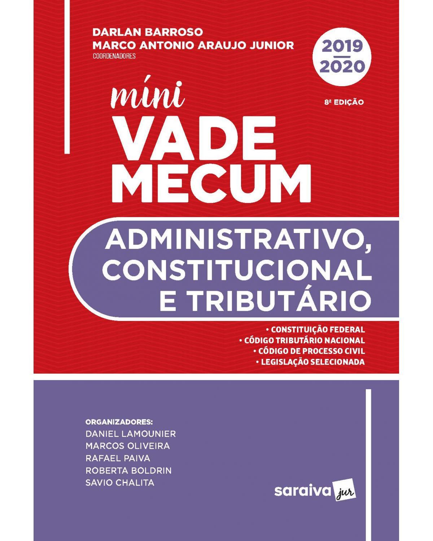 Mini vade mecum administrativo, constitucional e tributário - 8ª Edição   2020