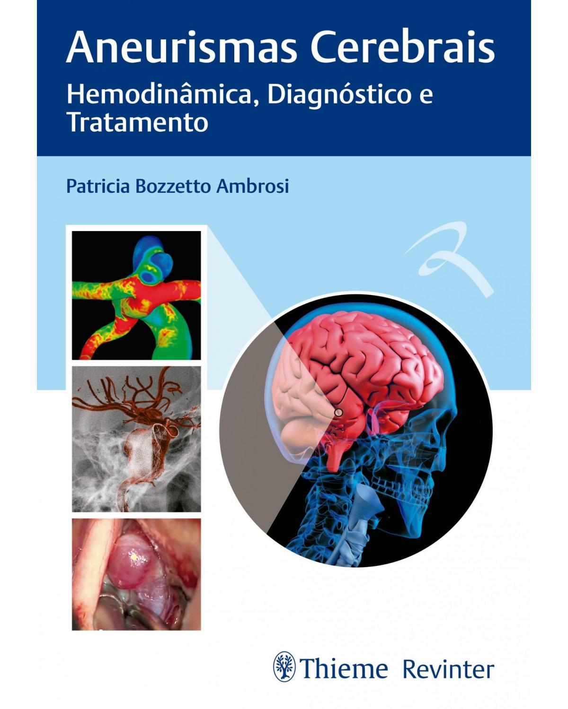 Aneurismas Cerebrais: Hemodinâmica, Diagnóstico e Tratamento - 1ª Edição | 2018