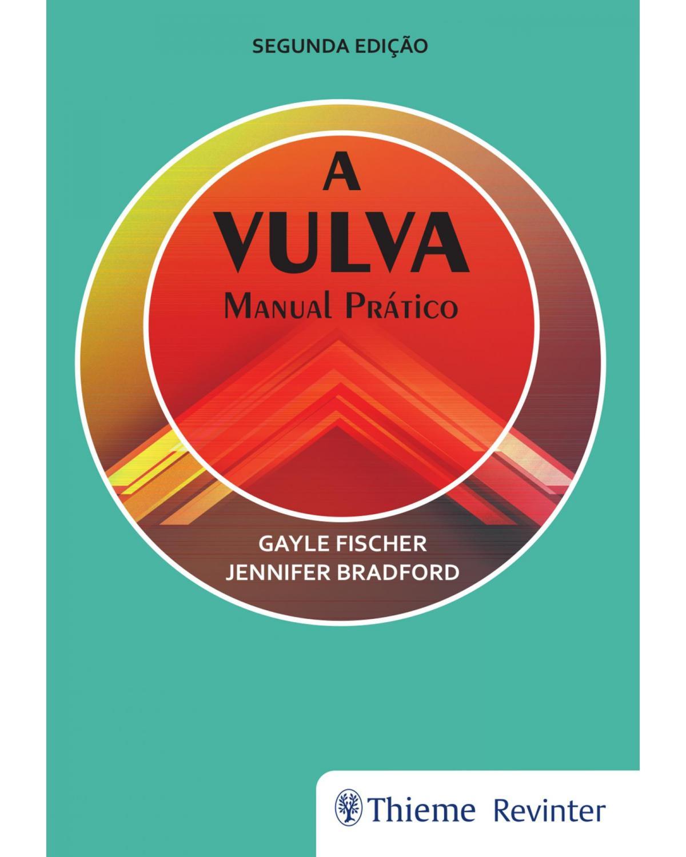 A vulva: manual prático - 2ª Edição | 2018