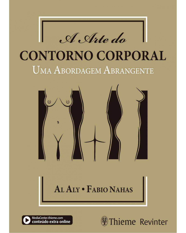 A arte do contorno corporal: uma abordagem abrangente - 1ª Edição | 2019