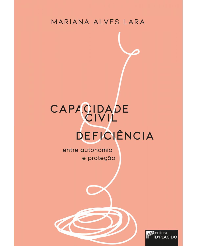 Capacidade civil e deficiência: entre autonomia e proteção - 1ª Edição | 2019