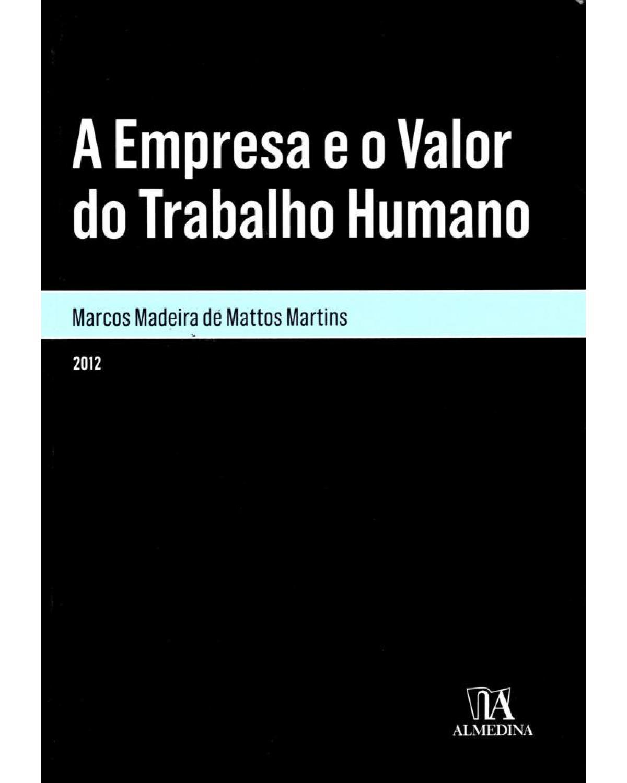 A empresa e o valor do trabalho humano - 1ª Edição | 2012