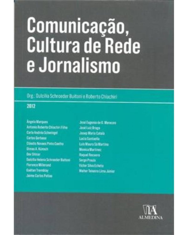 Comunicação, cultura de rede e jornalismo - 1ª Edição | 2012