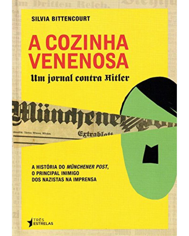 A cozinha venenosa - Um jornal contra Hitler