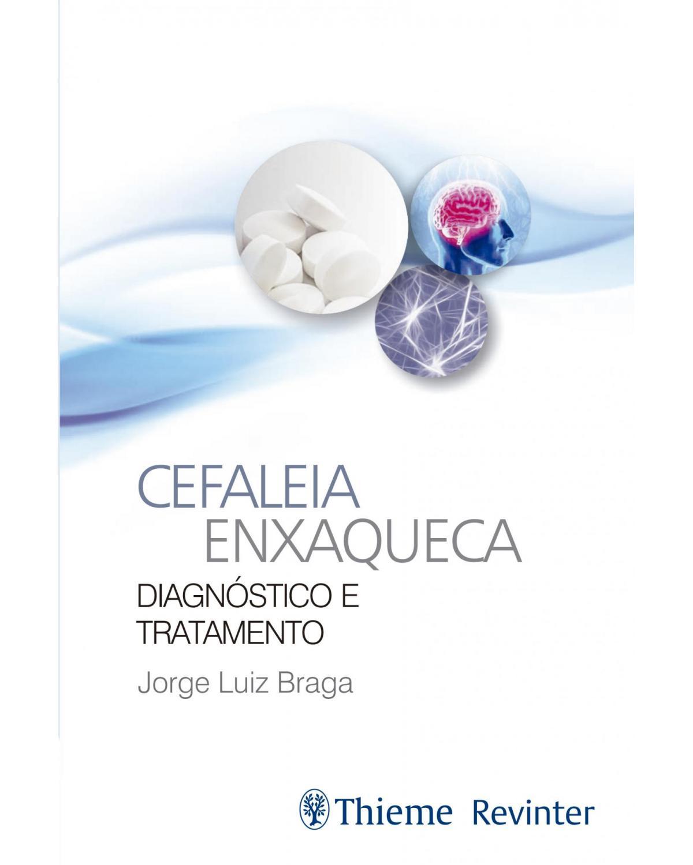 Cefaleia Enxaqueca: Diagnóstico e Tratamento - 1ª Edição | 2017