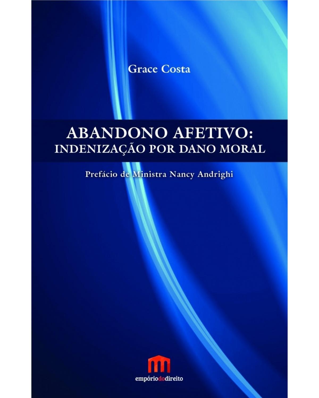 Abandono afetivo: indenização por dano moral - 1ª Edição | 2017