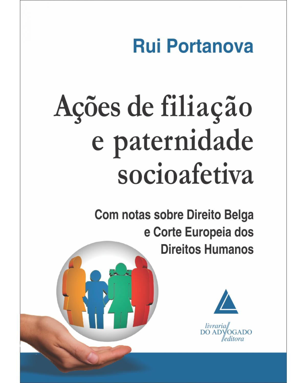 Ações de filiação e paternidade socioafetiva - 1ª Edição | 2016
