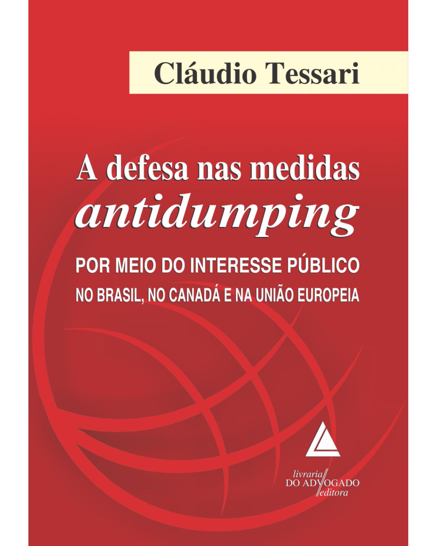 A defesa nas medidas antidumping - 1ª Edição | 2016