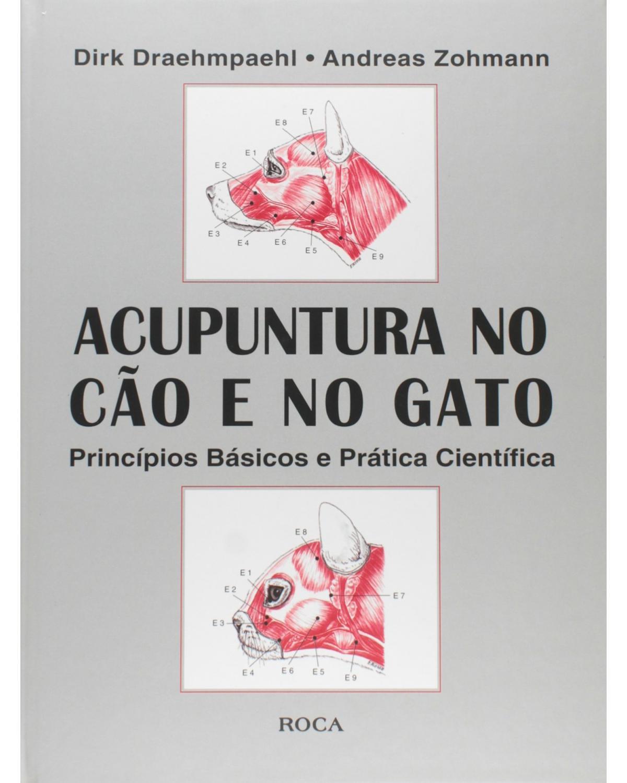 Acupuntura no cão e no gato: Princípios básicos e prática científica - 1ª Edição