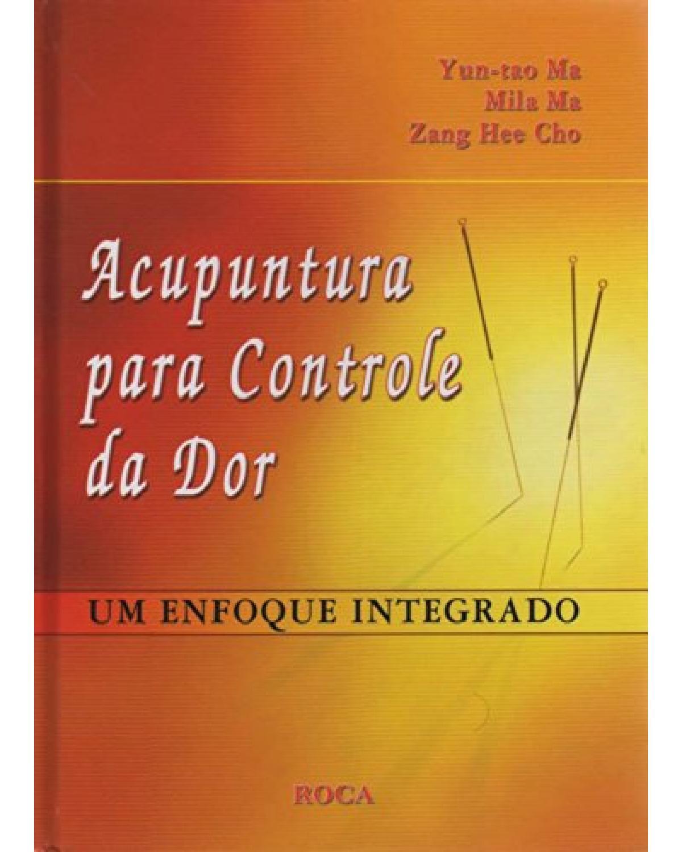 Acupuntura para controle da dor: Um enfoque integrado - 1ª Edição