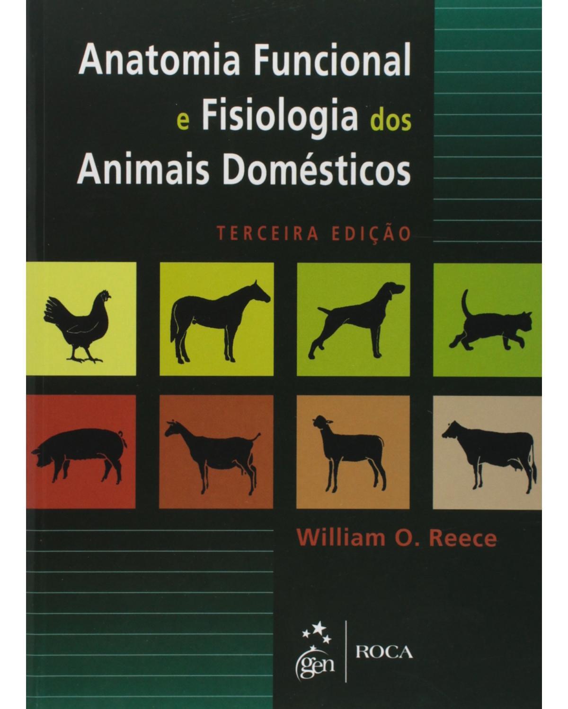 Anatomia funcional e fisiologia dos animais domésticos - 3ª Edição | 2008