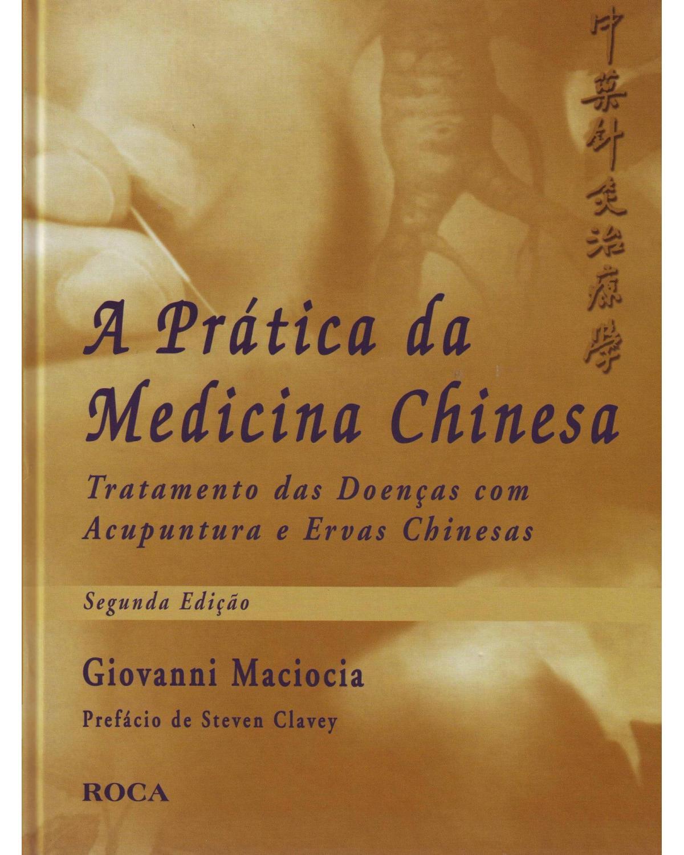 A prática da medicina chinesa - 2ª Edição | 2010
