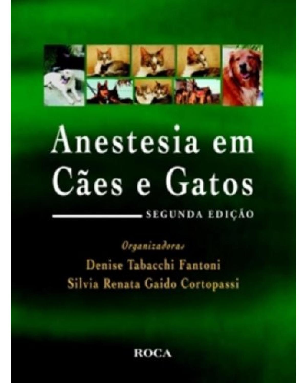 Anestesia em cães e gatos - 2ª Edição | 2010
