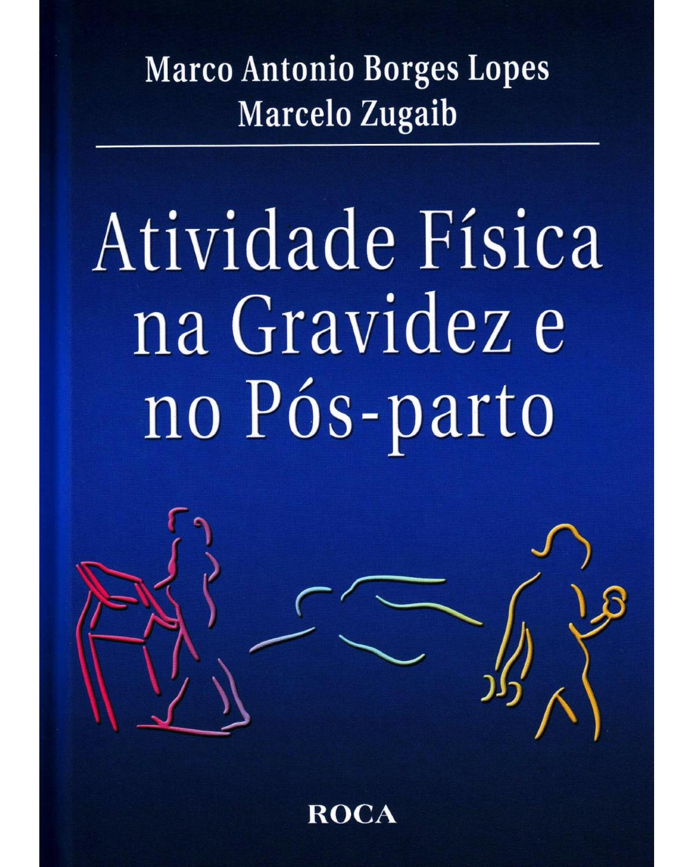 Atividade física na gravidez e no pós-parto - 1ª Edição | 2010
