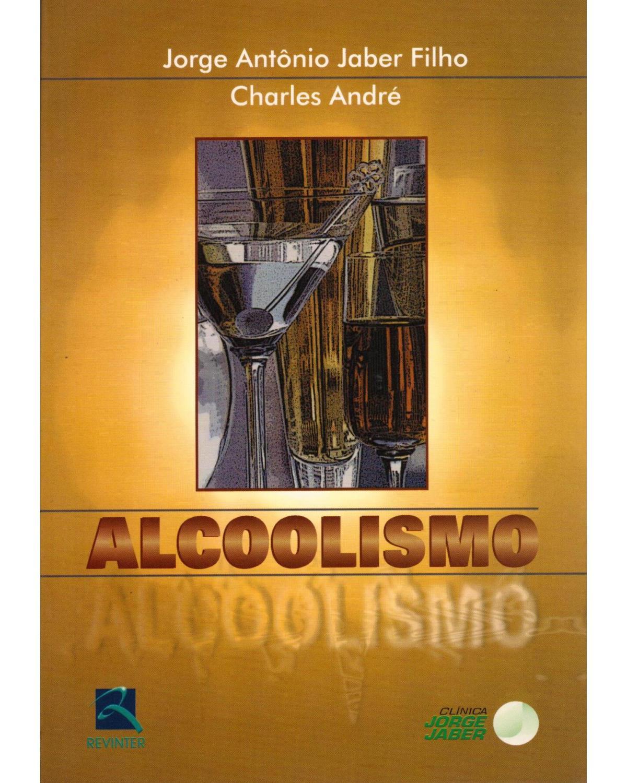 Alcoolismo - 1ª Edição   2002