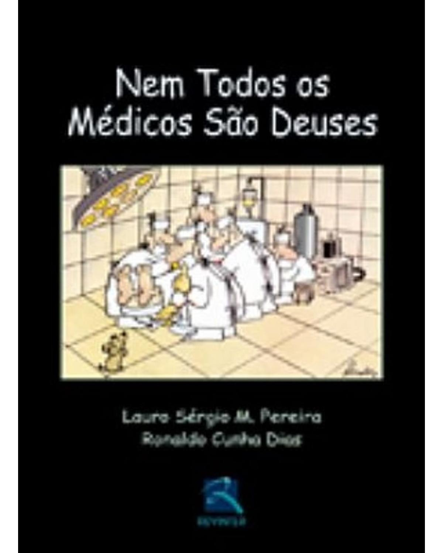 Nem todos os médicos são deuses - 1ª Edição | 2004