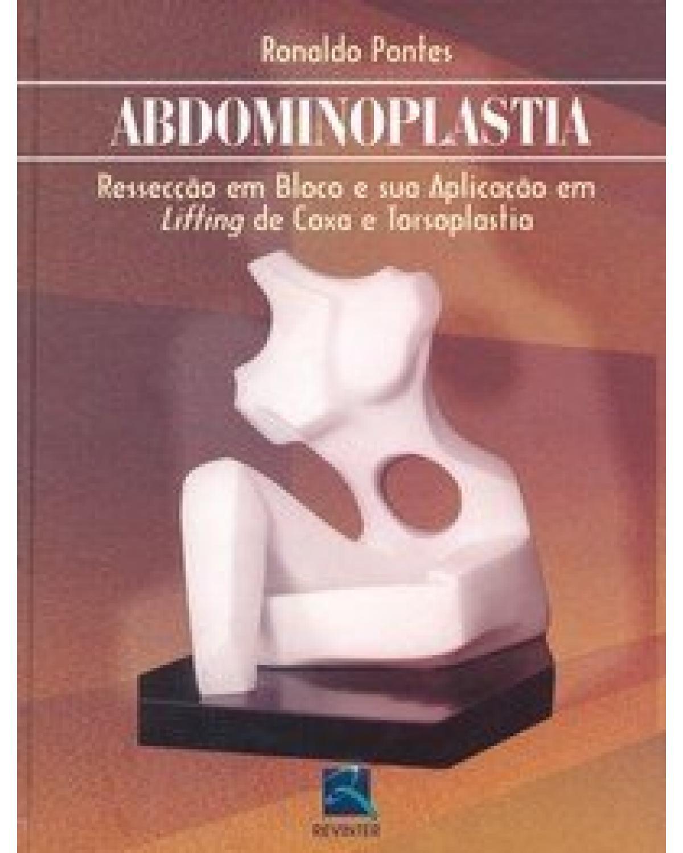 Abdominoplastia: ressecção em bloco e sua aplicação em liffing de coxa e torsoplastia - 1ª Edição | 2004