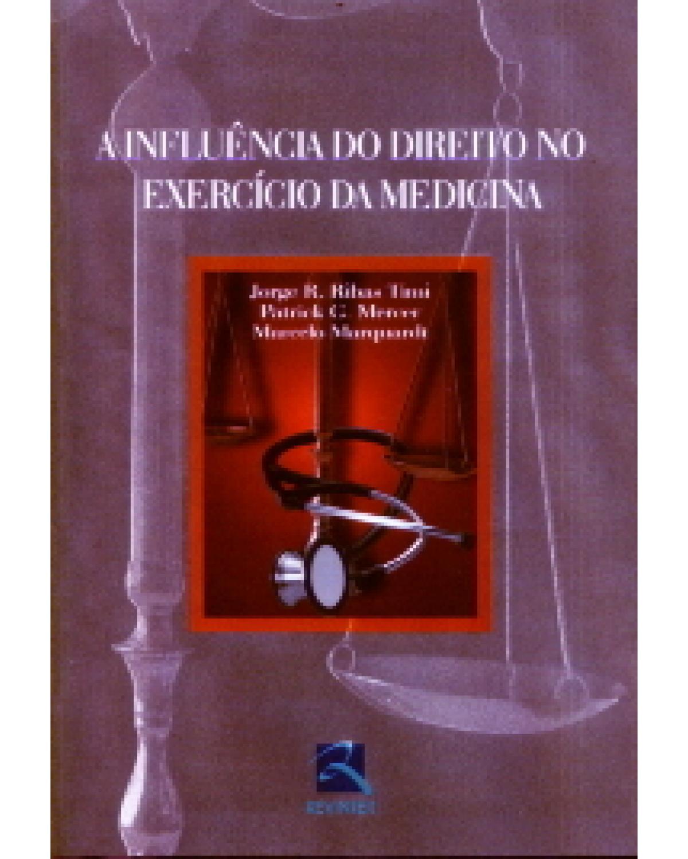 A influência do direito no exercício da medicina - 1ª Edição | 2004