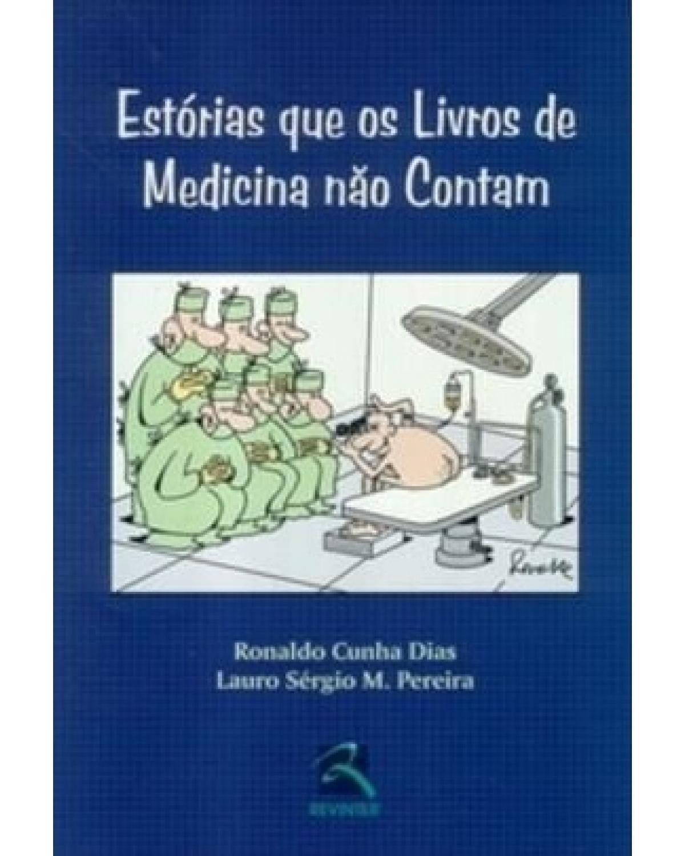 Estórias que os livros de medicina não contam - 1ª Edição | 2004