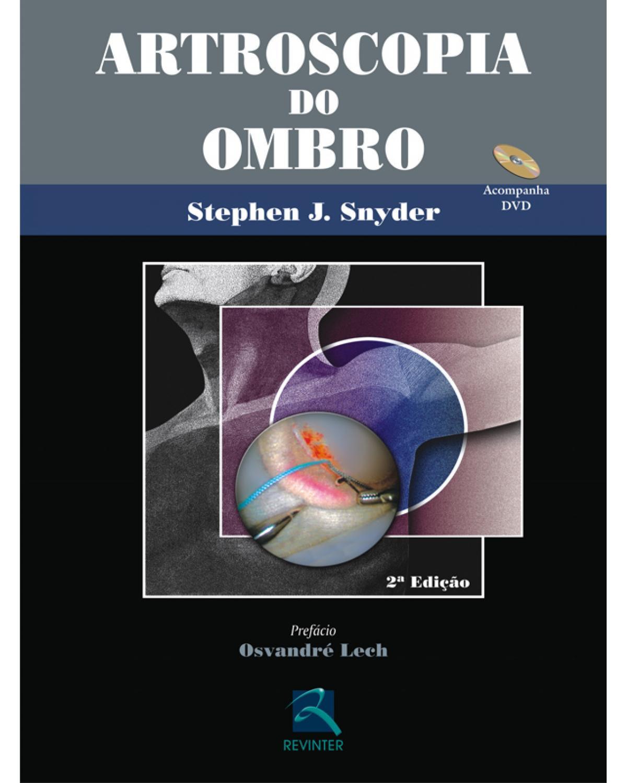 Artroscopia do ombro - 2ª Edição   2006