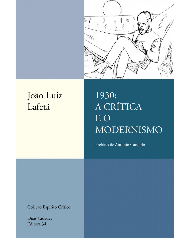 1930: a crítica e o modernismo - 1ª Edição | 2000