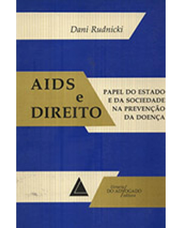 Aids e direito: Papel do estado e da sociedade na prevenção da doença - 1ª Edição | 1996